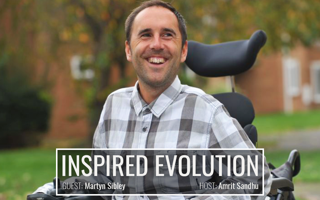 Overcoming Adversity to Make a Real Impact with Martyn Sibley